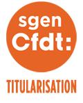 Titularisation des agents dans l'éducation nationale, l'enseignement, la recherche - Sgen-CFDT